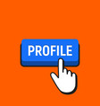 hand mouse cursor clicks the profile button vector image vector image