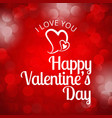 i love you happy valentines card with red pattern vector image