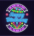 we wish you a very happy birthday neon sign all vector image
