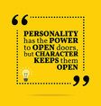 Inspirational motivational quote Personality has vector image vector image