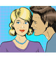man and woman whisper pop art vector image