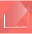 living coral color of the year color trend vector image