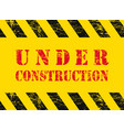 under construction sign grunge vector image