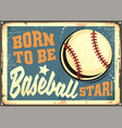 born to be baseball star motivational message vector image
