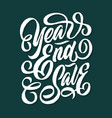 year end sale hand lettering typography vector image vector image