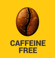 caffeine free sign with coffee bean vector image