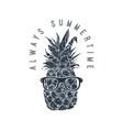 always summertime pineapple in sunglasses design vector image vector image