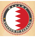 Vintage label cards of Bahrain flag vector image vector image