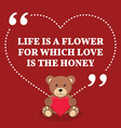 Inspirational love marriage quote Life is a flower vector image vector image