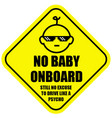 no baby on board vector image