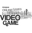 become a video game designer online text word vector image vector image