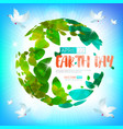 happy earth day greeting card on 22 april earth vector image