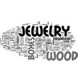 wood jewelry boxes text word cloud concept vector image vector image