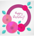 birthday paper flowers vector image