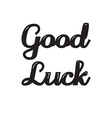 Good Luck lettering vector image vector image