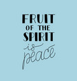 hand lettering with bible verse the fruit of the vector image vector image