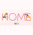 coronavirus banner in stay home do yoga concept vector image