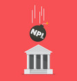 npl text on black bomb falling to bank vector image vector image
