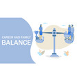 career and family balance flat vector image