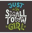Small Town Girl T-shirt vector image vector image