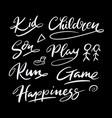 kid and children hand written typography vector image vector image