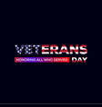 veterans day designs with american flag vector image vector image
