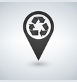 recycle location icon map pointer vector image vector image