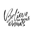 believe in your dreams hand drawn dry brush vector image vector image