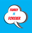 family is forever motivational and inspirational vector image vector image