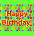 happy birthday bright colored balloons background vector image