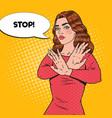 pop art confident woman showing stop hand sign vector image vector image