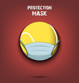 tennis ball with a protection mask