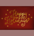 lettering of happy holidays in golden on red vector image