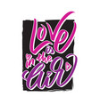love is in the air writing - valentine lettering vector image vector image