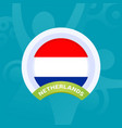 netherlands flag european football 2020 vector image vector image