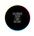celebrate every tiny victory inspiring creative vector image vector image