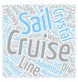 Experience A Crystal Cruise Adventure text vector image vector image