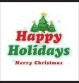 happy holiday merry christmas card vector image