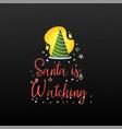 santa is watching festive banner christmas tree vector image vector image