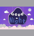 paper art goodnight and sweet dream night vector image vector image