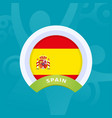 spain flag european football 2020 tournament vector image