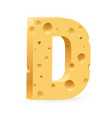 cheese font d letter on white vector image vector image