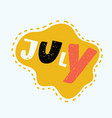 july - hand drawn lettering vector image vector image