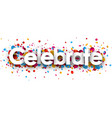 celebrate paper banner with confetti vector image vector image