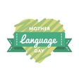 Mother language day greeting emblem vector image vector image