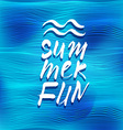 Summer fun lettering over sea background vector image