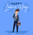 happy labor day poster or greeting card design vector image