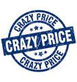 crazy price blue round grunge stamp vector image vector image