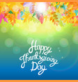 happy thanksgiving day background with shiny vector image vector image