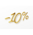 realistic golden text 10 percent discount number vector image vector image
